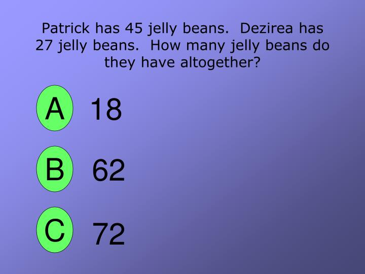 Patrick has 45 jelly beans.