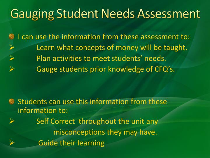 I can use the information from these assessment to: