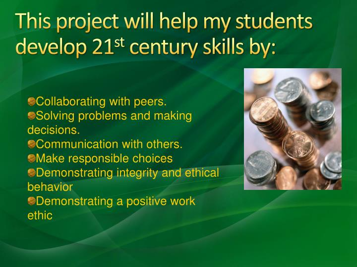 This project will help my students develop 21