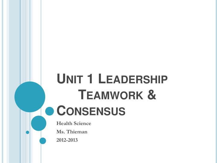 Unit 1 leadership teamwork consensus