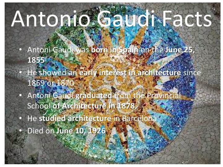 Antonio Gaudi Facts