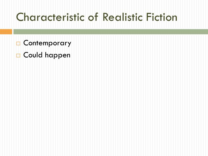 Characteristic of Realistic Fiction