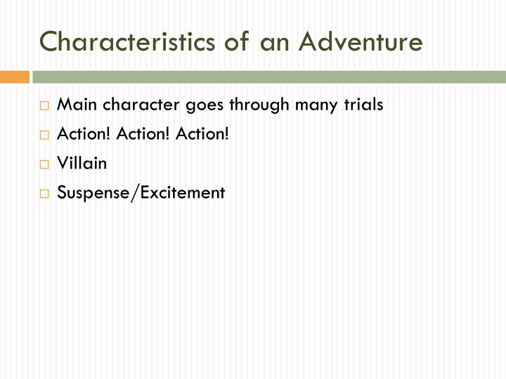 Characteristics of an Adventure