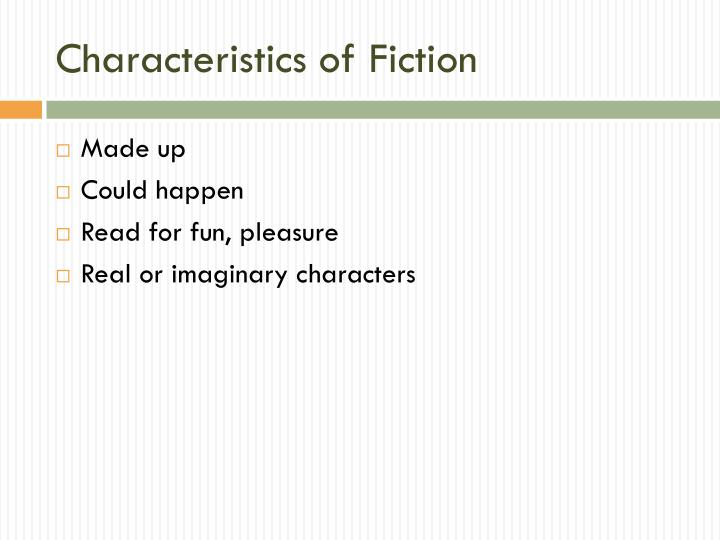 Characteristics of Fiction