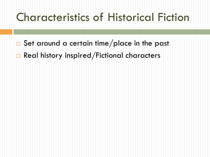 Characteristics of Historical Fiction
