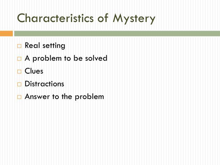 Characteristics of Mystery