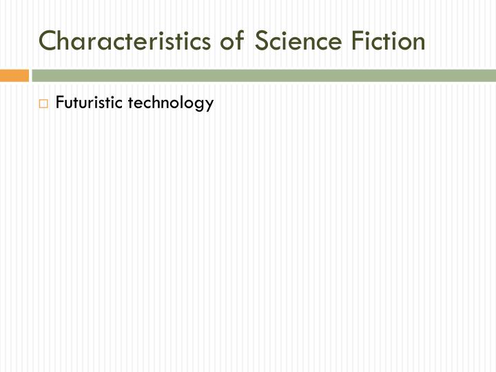 Characteristics of Science Fiction