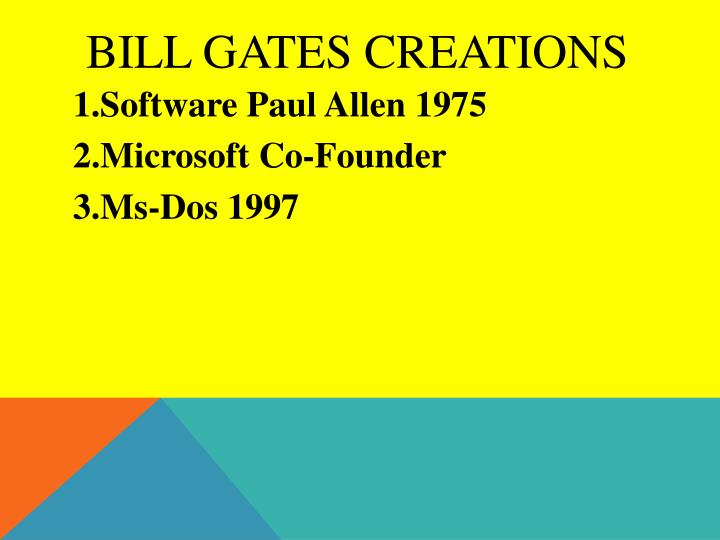 Bill Gates creations