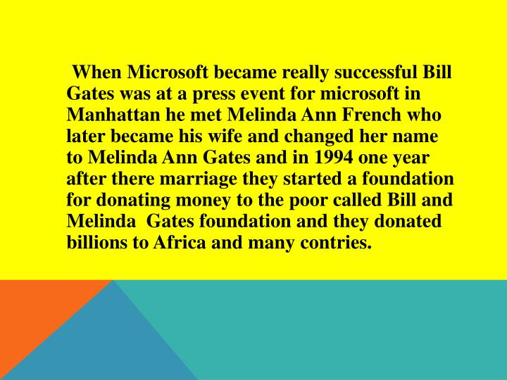 When Microsoft became really successful Bill Gates was at a press event for microsoft in Manhat...