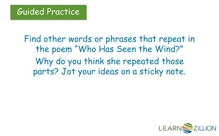 "Find other words or phrases that repeat in the poem ""Who Has Seen the Wind?"""