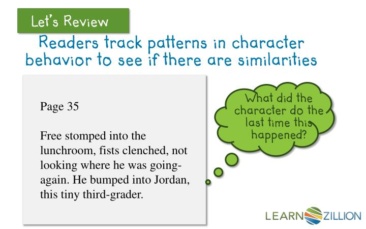 Readers track patterns in character behavior to see if there are similarities
