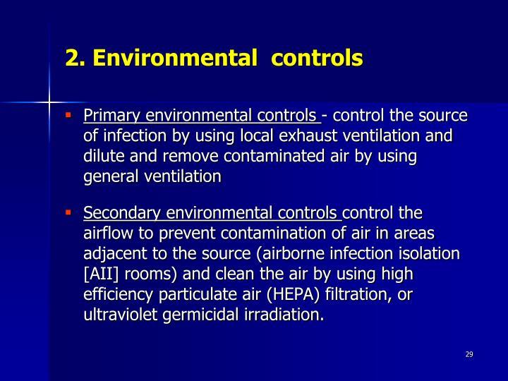2. Environmental  controls