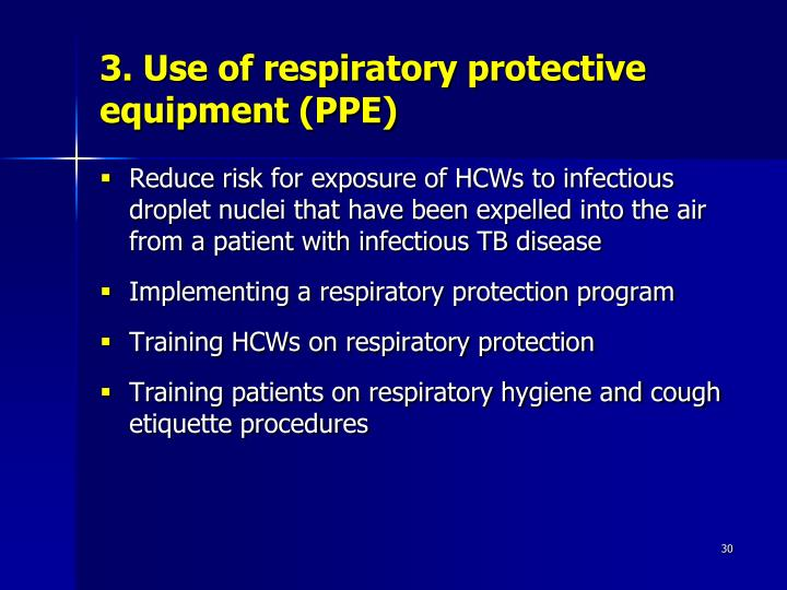 3. Use of respiratory protective equipment (PPE)