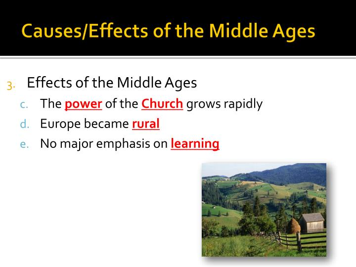 Causes/Effects of the Middle Ages