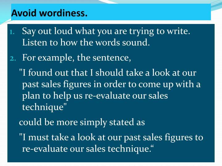 Avoid wordiness.