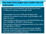 stay away from jargon your reader may not understand