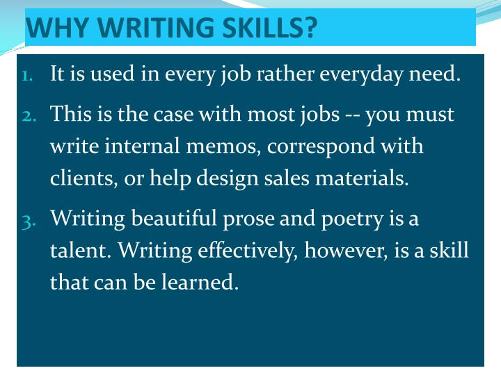 WHY WRITING SKILLS?