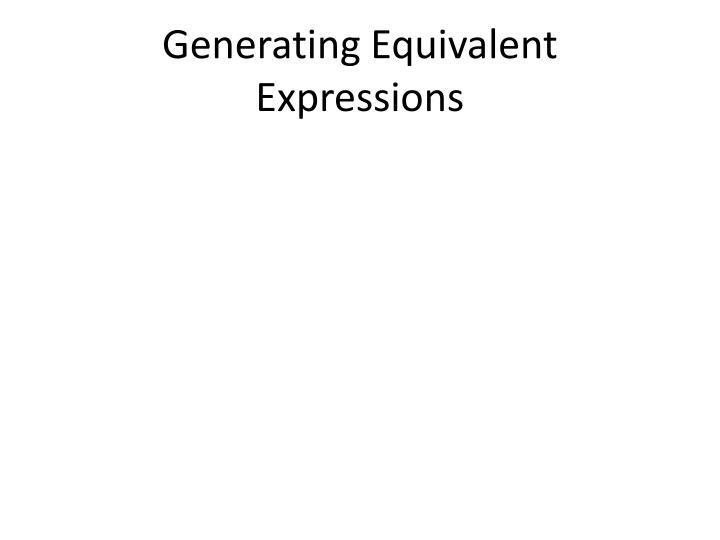 Generating equivalent expressions
