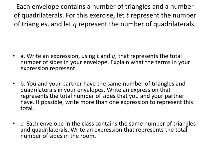 Each envelope contains a number of triangles and a number of quadrilaterals. For this exercise, let ...
