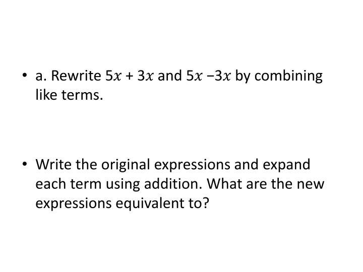 a. Rewrite 5� + 3� and 5� −3� by combining like terms.