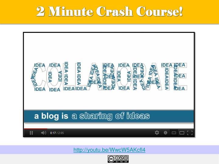 2 Minute Crash Course!