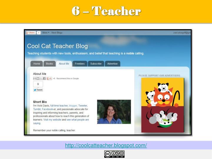 6 – Teacher