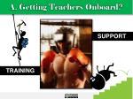 a getting teachers onboard
