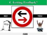 c getting feedback