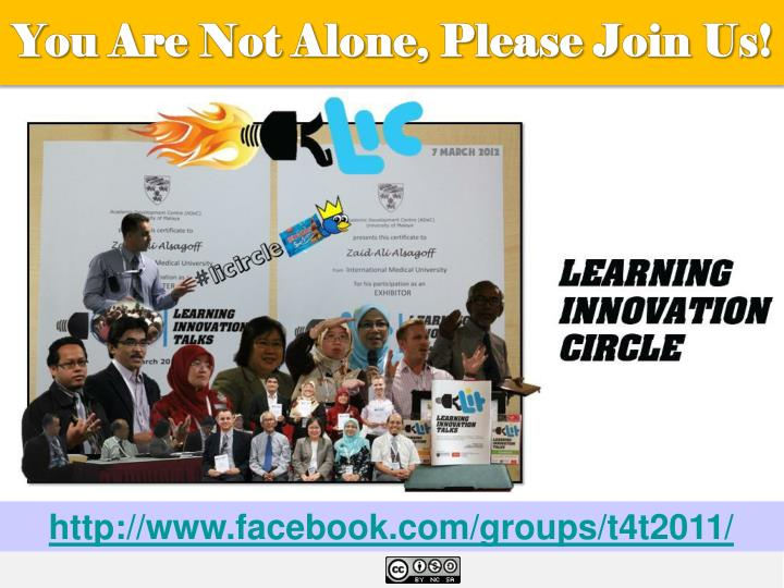 You Are Not Alone, Please Join Us!