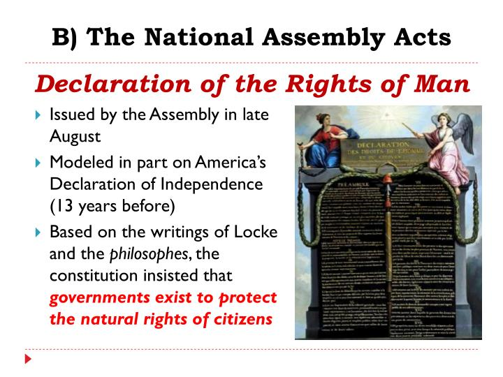 the declaration of the rights of man by the national assembly The declaration of the rights of man, along with the bill of rights in the united states, has been hugely significant for the world as a whole it has helped to create the idea that people everywhere are entitled to basic human rights the declaration of the rights of man takes ideas from the.
