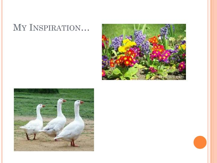 My Inspiration…