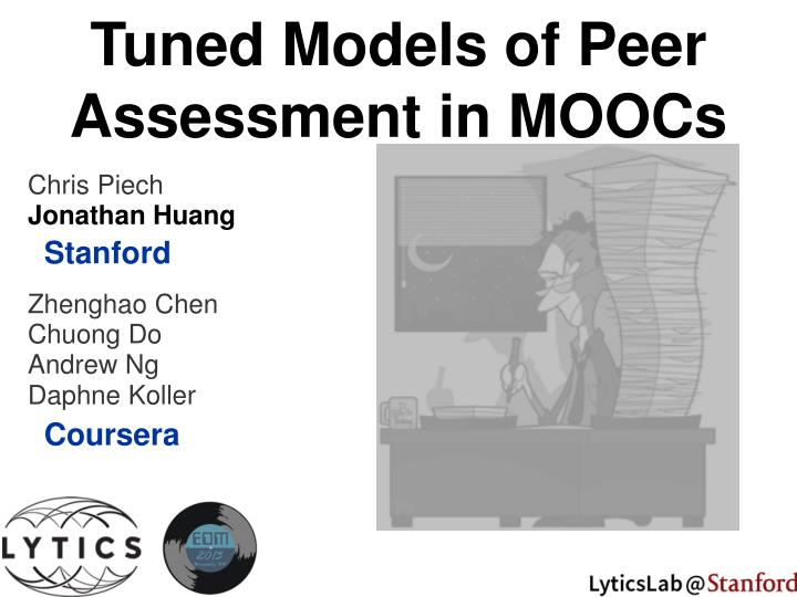 Tuned Models of Peer Assessment in MOOCs