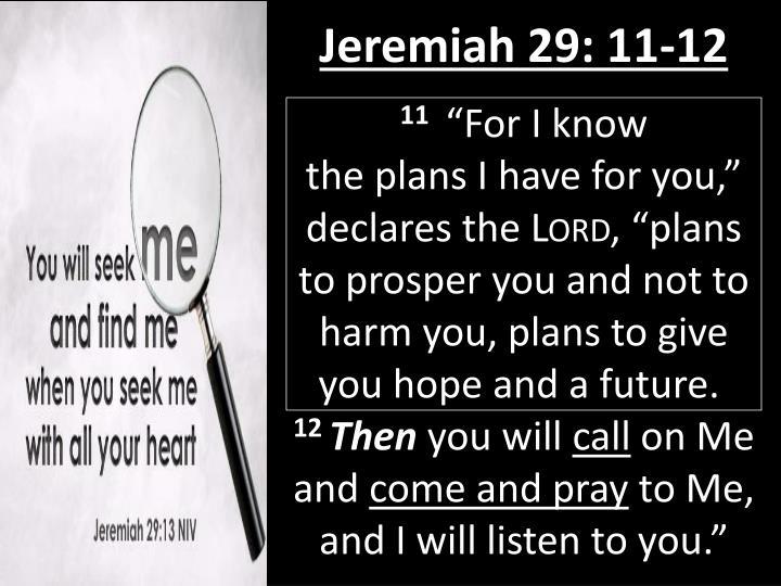 Jeremiah 29: 11-12
