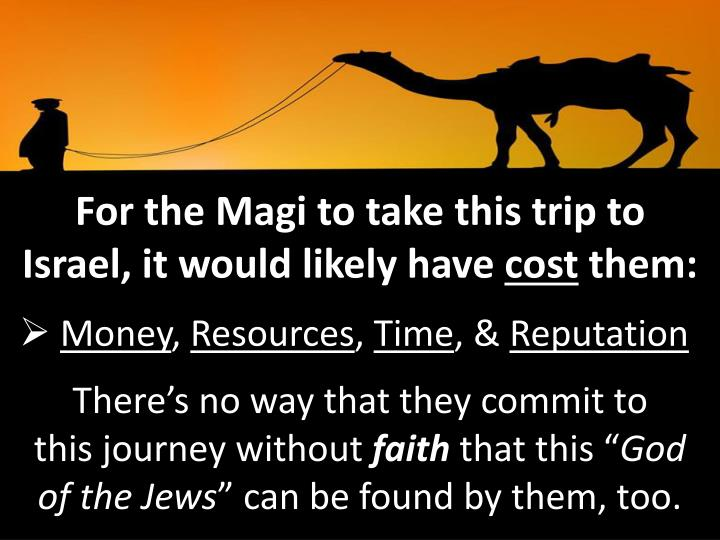 For the Magi to take this trip to Israel, it would likely have