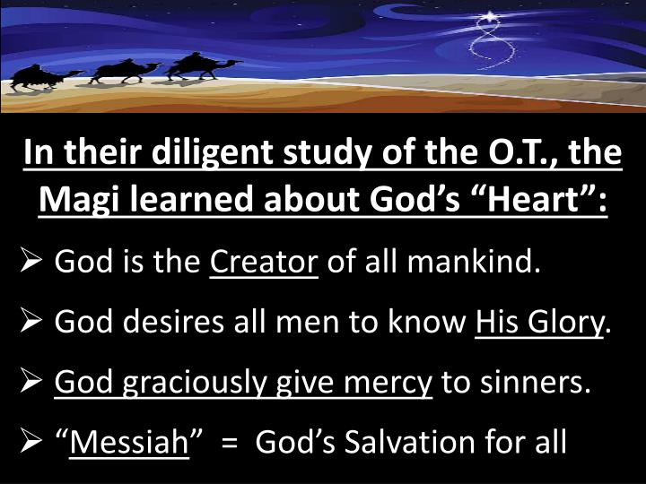 "In their diligent study of the O.T., the Magi learned about God's ""Heart"":"