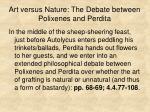 art versus nature the debate between polixenes and perdita