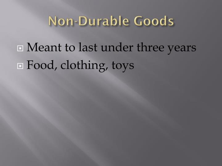 Non-Durable Goods