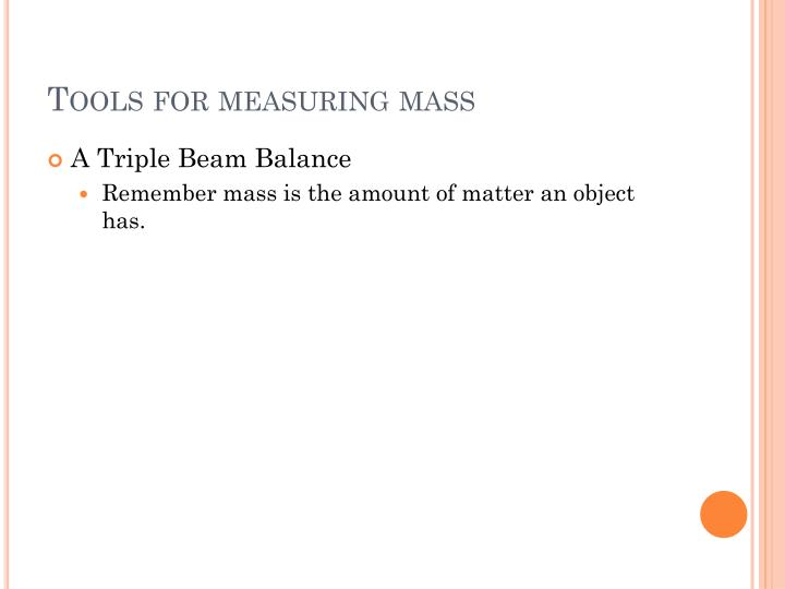Tools for measuring mass