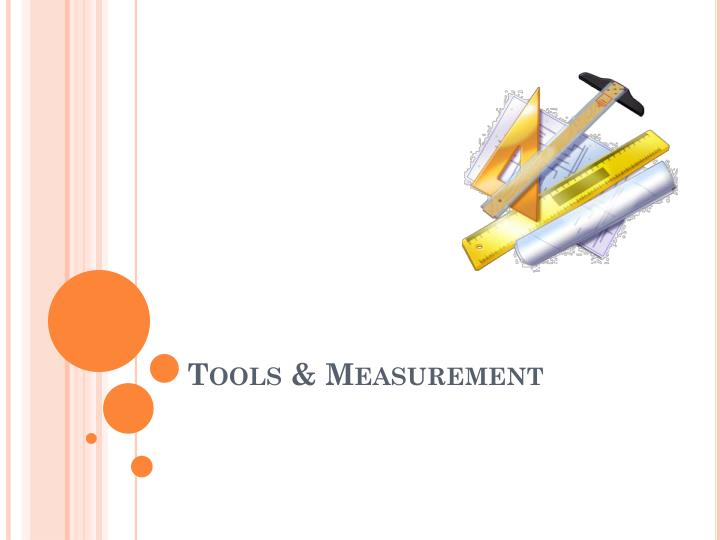 Tools & Measurement