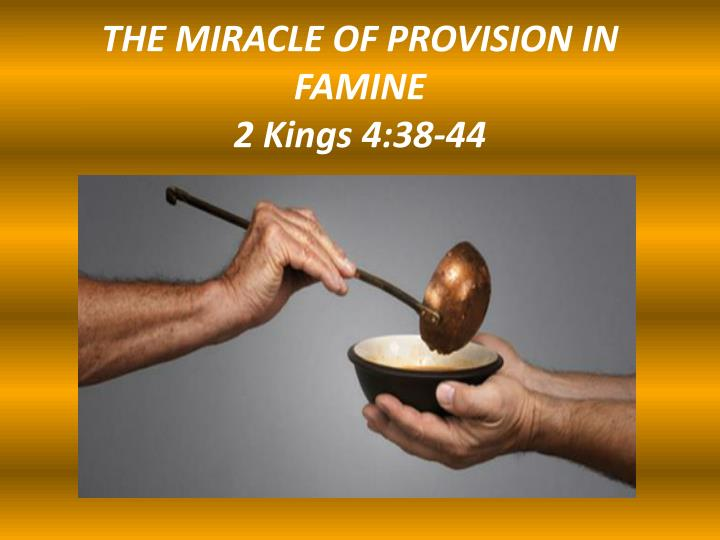 The miracle of provision in famine 2 kings 4 38 44