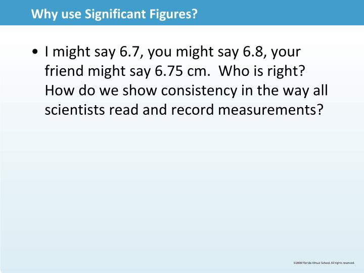 Why use Significant Figures?