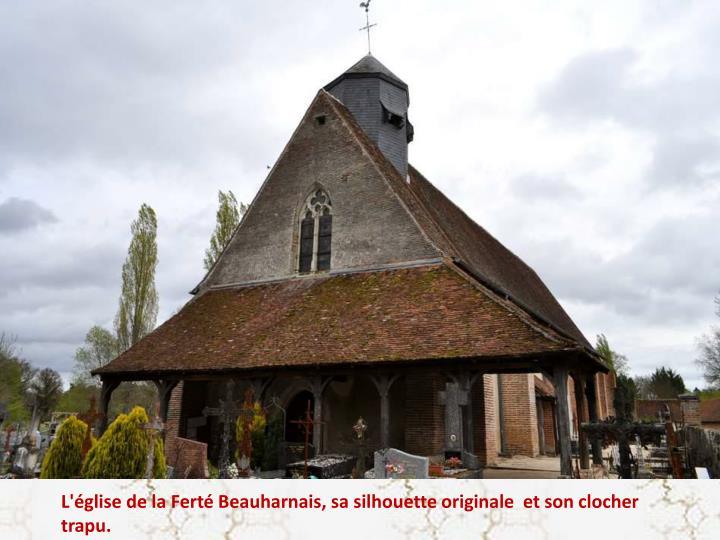 L'église de la Ferté Beauharnais, sa silhouette originale  et son clocher trapu.