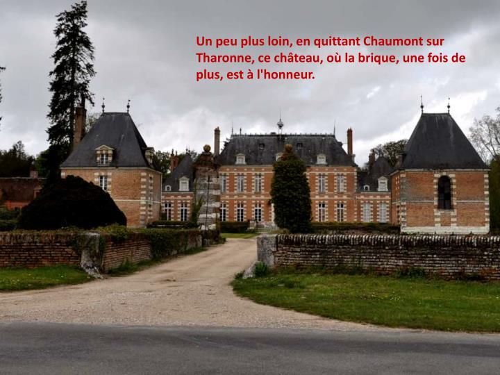 Un peu plus loin, en quittant Chaumont sur Tharonne, ce château, où la brique, une fois de plus, est à l'honneur.