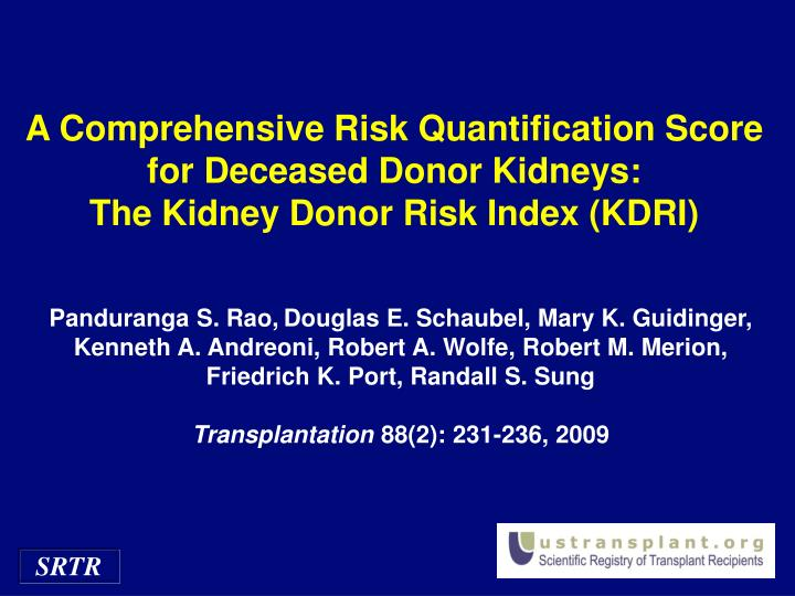 A Comprehensive Risk Quantification Score for Deceased Donor Kidneys: