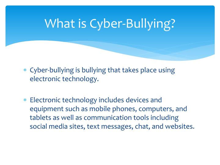 What is Cyber-Bullying?
