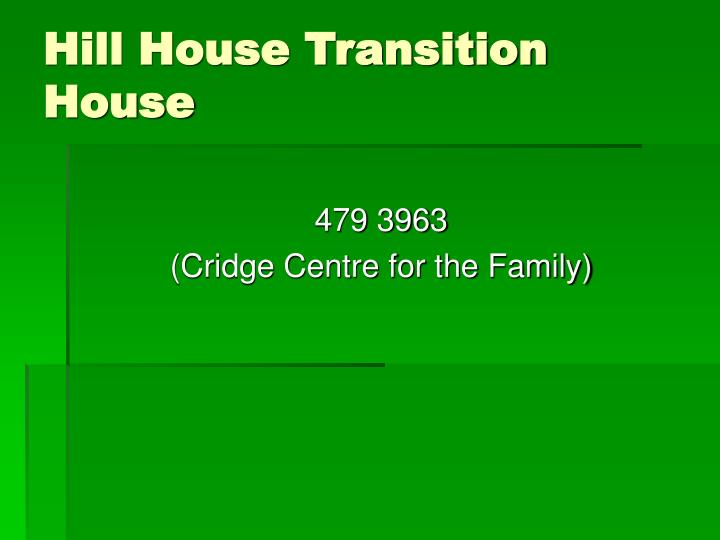 Hill House Transition House