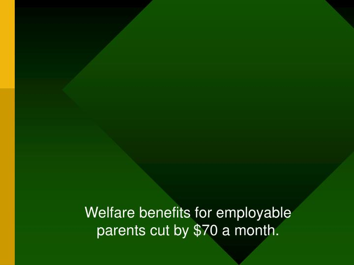 Welfare benefits for employable
