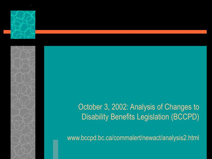 October 3, 2002: Analysis of Changes to Disability Benefits Legislation (BCCPD)