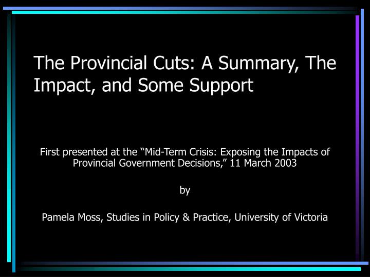 The provincial cuts a summary the impact and some support