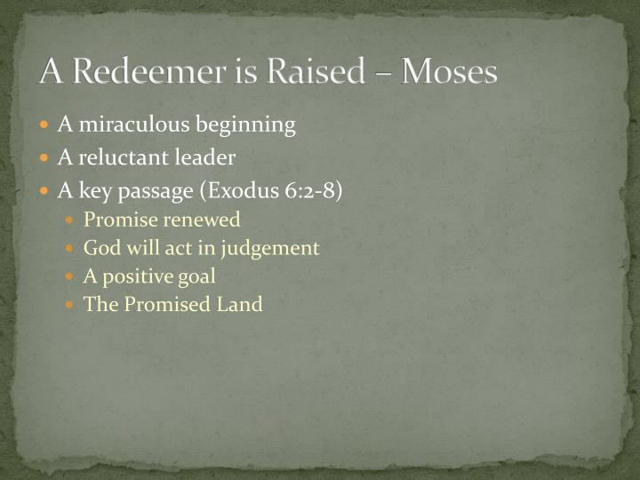 A Redeemer is Raised – Moses